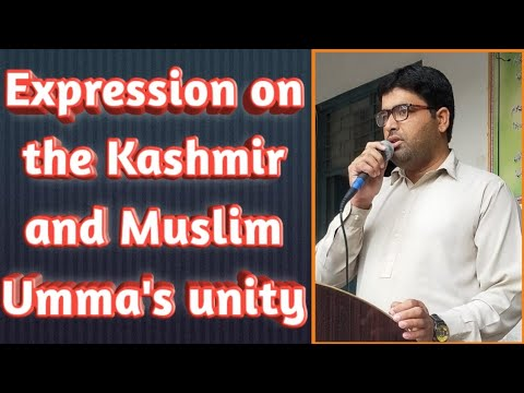 Expression on the Kashmir and Muslim Umma's unity
