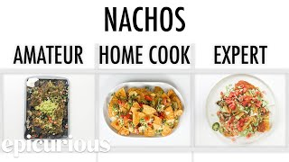 4 Levels of Nachos: Amateur to Food Scientist | Epicurious