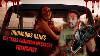 Drumdums Ranks THE TEXAS CHAINSAW MASSACRE Franchise (Leatherface Rules!!)