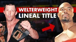 The Lineal History of The UFC Welterweight Championship