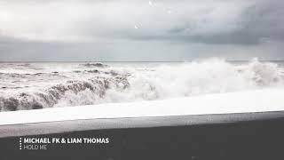 Michael FK & Liam Thomas - Hold Me