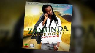 Zamunda - Never Forget (Chatta Box Riddim)