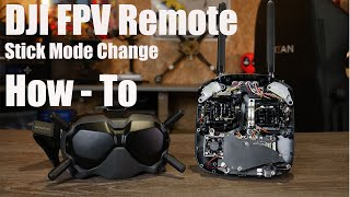 DJI FPV System Remote Stick Mode Swap How- To