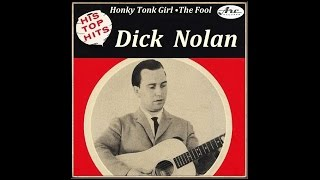 Dick Nolan - Honky Tonk Girl / The Fool