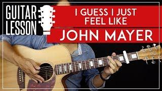 "Video thumbnail of ""I Guess I Just Feel Like Guitar Tutorial - John Mayer Guitar Lesson 🎸 Chords + Solo + TAB """