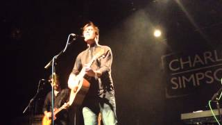 Would You Love Me Any Less - Charlie Simpson (Colchester Arts Centre 08/02/15)