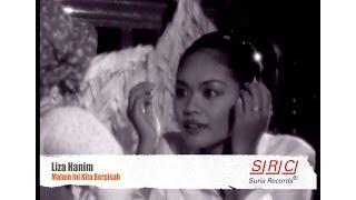Liza Hanim  - Malam Ini Kita Berpisah (Official Video - HD)