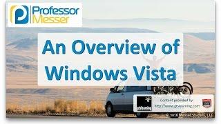An Overview of Windows Vista - CompTIA A+ 220-902 - 1.1