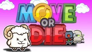 Move or Die | Монтаж | Смешные моменты - УМРИ ИЛИ ДВИГАЙСЯ!