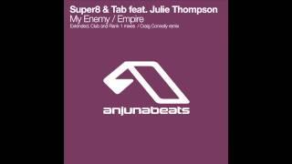 Super8 & Tab feat. Julie Thompson - My Enemy (Club Mix)