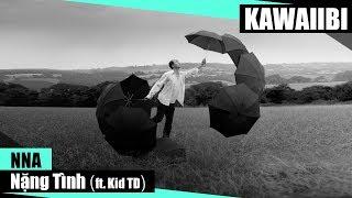 Nặng Tình - NNA ft. Kid TD [ Video Lyrics ]