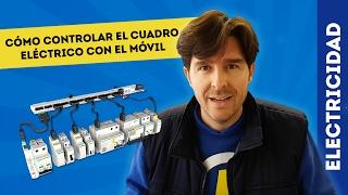 CÓMO CONTROLAR EL CUADRO ELÉCTRICO DESDE EL MÓVIL