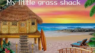 My Little Grass Shack、ハワイのわらぶき小屋