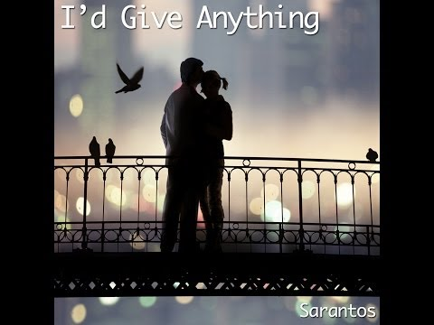 I'd Give Anything Official Music Video for Sarantos solo music artist 5-13-14