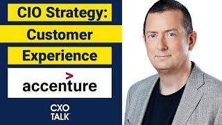 CIO Strategy And Customer Experience - Accenture (CXOTalk)