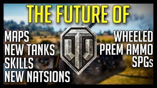 ► The Future of World of Tanks: WG ideas for 2018-2019 - New Tanks, Nations, Skills, Maps & More