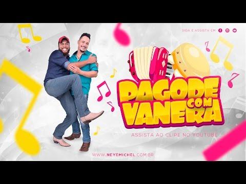 Ney e Michel - Pagode com Vanera (Clipe oficial)