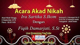 Acara Akad Nikah Ira Sartika S.Ikom & Fiqih Damarjati, S.St - Live Pesanggrahan