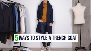 5 Different Ways To Style A Trench Coat | Mens Fashion Outfit Inspiration