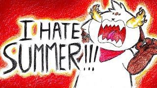 Summer SUCKS Please Make it Stop