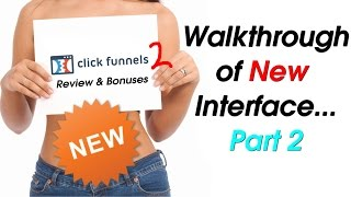 Clickfunnels Review - Clickfunnels 2 - Walkthrough of NEW Features - Part 2