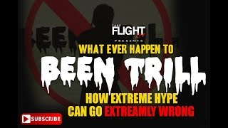 What Ever Happen To Been Trill: How Extreme Hype Can Go Extremely Wrong