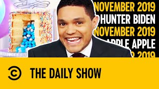 Hunter Biden, Plane Crashes, Apple Cards & Floods | November 2019 | The Daily Show With Trevor Noah