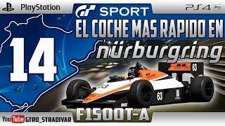 GT SPORT - EL COCHE MAS RAPIDO EN NURBURGRING #14 | F1500T-A | GTro_stradivar