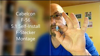 F-Stecker anbringen / montieren an SAT / Kabel-TV Koaxialkabel... Anleitung / DIY Cabelcon F-56 5.1