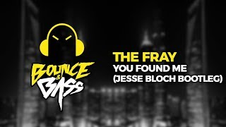 The Fray   You Found Me (Jesse Bloch Bootleg)