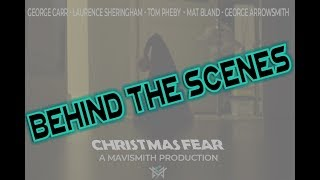 Christmas Fear - Behind the Scenes