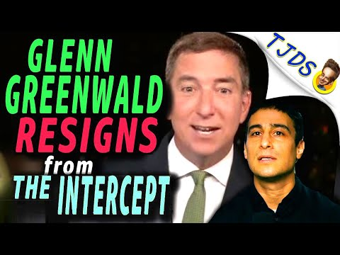 Glenn Greenwald RESIGNS From The Intercept Over CENSORSHIP!