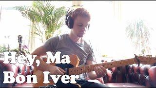 Bon Iver   Hey, Ma Guitar Cover