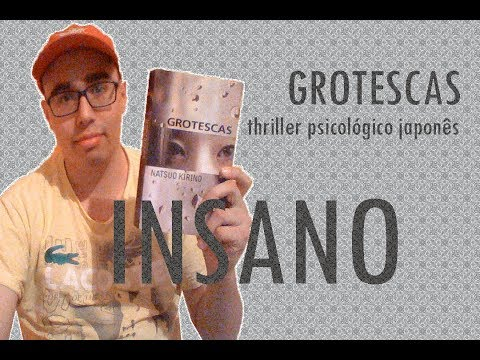 GROTESCAS (RESENHA) - NATSUO KIRINO   THRILLER PSICOLÓGICO JAPONÊS