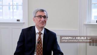 Introducing Joseph J. Helble, the 15th President of Lehigh University