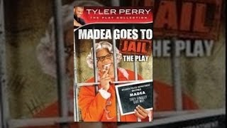Tyler Perrys Madea Goes To Jail  The Play