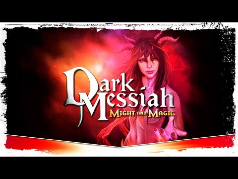 Стрим по Dark Messiah of Might and Magic
