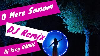 O Mere Sanam Remix | Dj Mix | CHAHUNGA MAIN TUJHE Remix ?  SATYAJEET - Dj King RAHUL