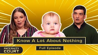 Know A Lot About Nothing: Man Says GF 14-Years Junior Has Attitude (Full Episode)   Paternity Court