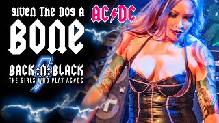 Given the Dog a Bone LIVE Pro shot - BACK:N:BLACK - The Girls Who Play AC/DC (HD)