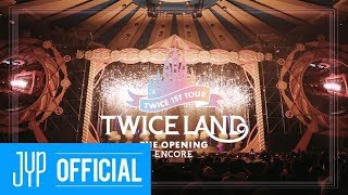TWICELAND  THE OPENING  ENCORE DVD & BLU RAY PREVIEW