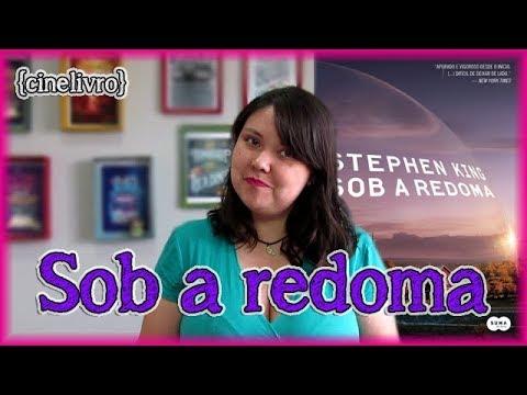 Sob a redoma, Stephen King - CINELIVRO: série vs. livro | Louca dos livros