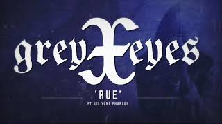 greyXeyes – Rue Ft. Lil Yung Pharaoh (Official Lyric Video)