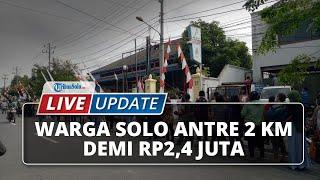 LIVE UPDATE Dinas Koperasi Solo Cairkan Bantuan, Antrean Warga Mengular sampai 2 Km