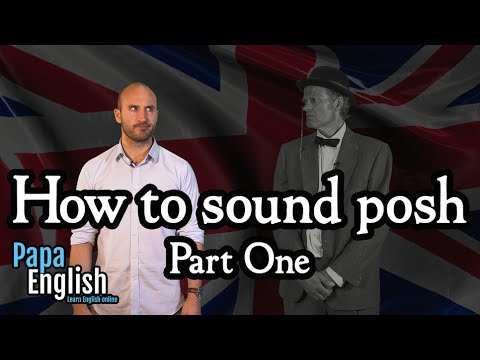How to sound posh - Part one - YouTube