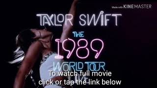 The 1989 World Tour Movie (Taylor Swift) * LINK BELOW*