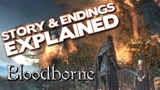 Bloodborne Lore - Story and Endings Explained.