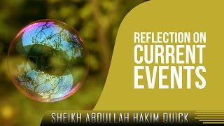 Reflection On Current Events ᴴᴰ ┇ Must Watch ┇ by Sheikh Abdullah Hakim Quick ┇ TDR Production ┇