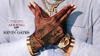 Kevin Gates - Adding Up [Official Audio]