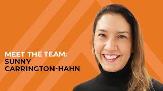Meet the Team: Sunny Carrington-Hahn